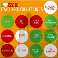 I Love ZYX Italo Disco Collection 15 by Various Artists