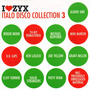 I Love ZYX Italo Disco Collection 3