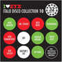 I Love ZYX Italo Disco Collection 10