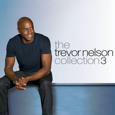 The Trevor Nelson Collection 3 mp3 Compilation by Various Artists