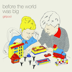 Before the World Was Big mp3 Album by Girlpool