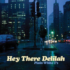 Hey There Delilah mp3 Album by Plain White T's