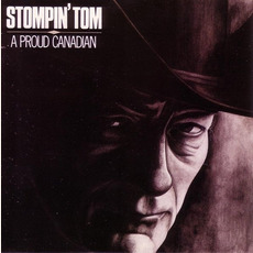 A Proud Canadian (Re-Issue) mp3 Artist Compilation by Stompin' Tom Connors