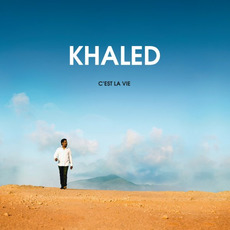 C'est la vie mp3 Album by Khaled