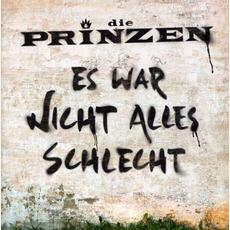 Es war nicht alles schlecht mp3 Artist Compilation by Die Prinzen