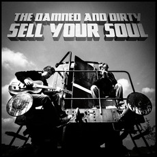 Sell Your Soul mp3 Album by The Damned and Dirty
