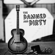 The Damned and Dirty mp3 Album by The Damned and Dirty