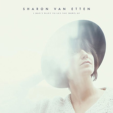 I Don't Want to Let You Down mp3 Album by Sharon Van Etten