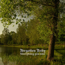 Everything you love mp3 Album by Forgotten Deity