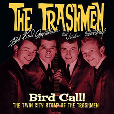 Bird Call! The Twin City Stomp of The Trashmen mp3 Artist Compilation by The Trashmen