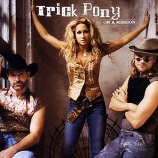 On a Mission mp3 Album by Trick Pony