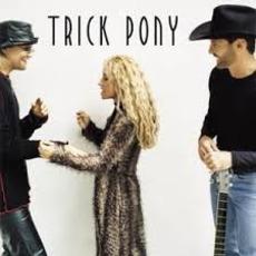 Trick Pony mp3 Album by Trick Pony