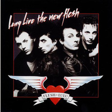 Long Live the New Flesh mp3 Album by Flesh For Lulu