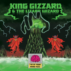 I'm In Your Mind Fuzz mp3 Album by King Gizzard & the Lizard Wizard
