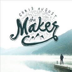 The Maker mp3 Album by Chris August