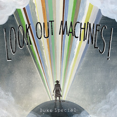 Look Out Machines! mp3 Album by Duke Special