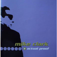 Actual Proof mp3 Album by Mike Clark