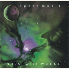 Space Music mp3 Album by Nurse With Wound