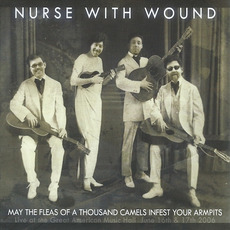 May the Fleas of a Thousand Camels Infest Your Armpits by Nurse With Wound