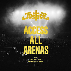 Access All Arenas : Live, July 19th 2012: Les Arènes de Nîmes by Justice
