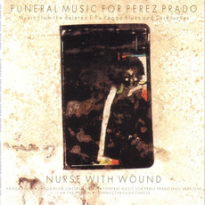 Funeral Music for Perez Prado (Remastered) by Nurse With Wound