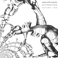 Automating, Volume Two (Re-Issue) by Nurse With Wound