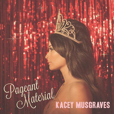 Pageant Material mp3 Album by Kacey Musgraves