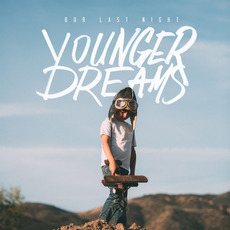 Younger Dreams mp3 Album by Our Last Night