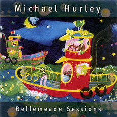 Bellemeade Sessions mp3 Album by Michael Hurley