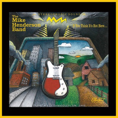 If You Think It's Hot In Here mp3 Album by The Mike Henderson Band