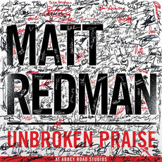 Unbroken Praise mp3 Live by Matt Redman