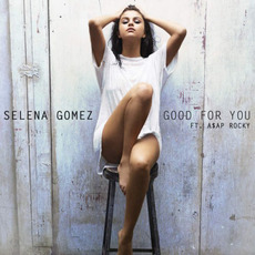 Good for You mp3 Single by Selena Gomez