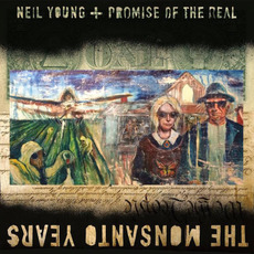 The Monsanto Years mp3 Album by Neil Young + Promise Of The Real