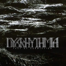 Test of Submission mp3 Album by Dysrhythmia
