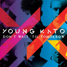 Don't Wait 'Til Tomorrow by Young Kato