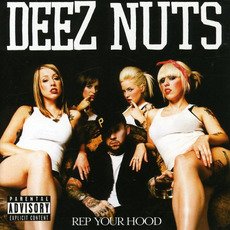 Rep Your Hood mp3 Album by Deez Nuts