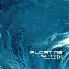 Floating Point 01: Chillout Series mp3 Compilation by Various Artists