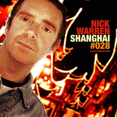 Global Underground 028: Nick Warren in Shanghai mp3 Compilation by Various Artists
