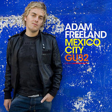 Global Underground 032: Adam Freeland in Mexico City by Various Artists