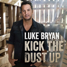 Kick the Dust Up mp3 Single by Luke Bryan