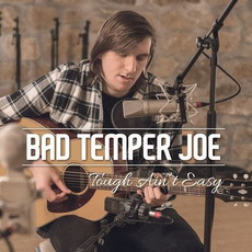Tough Ain't Easy mp3 Album by Bad Temper Joe