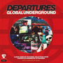 Global Underground: Departures