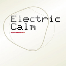 Global Underground: Electric Calm mp3 Compilation by Various Artists