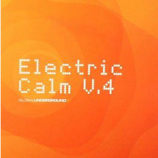 Global Underground: Electric Calm V4 mp3 Compilation by Various Artists