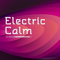 Global Underground: Electric Calm V5 mp3 Compilation by Various Artists
