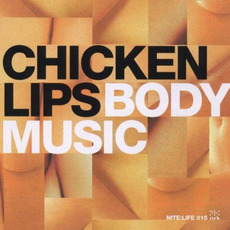 Nite:Life 015: Chicken Lips - Body Music by Various Artists