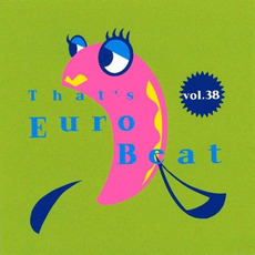 That's Eurobeat, Volume 38 by Various Artists