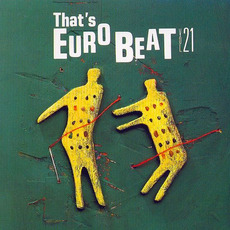 That's Eurobeat, Volume 21 by Various Artists