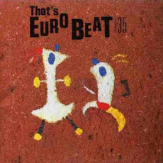 That's Eurobeat, Volume 35 by Various Artists