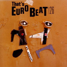 That's Eurobeat, Volume 26 by Various Artists